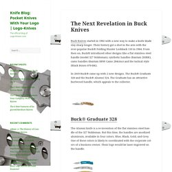 The Next Revelation in Buck Knives