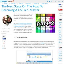 The Next Steps On The Road To Becoming A CSS Jedi Master
