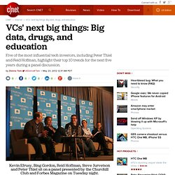 VCs' next big things: Big data, drugs, and education