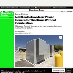 NextEra Bets on New Power Generator That Runs Without Combustion