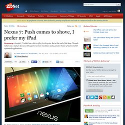Nexus 7: Push comes to shove, I prefer my iPad