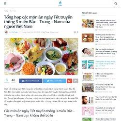 Tổng hợp các món ăn ngày Tết truyền thống 3 miền Bắc – Trung – Nam