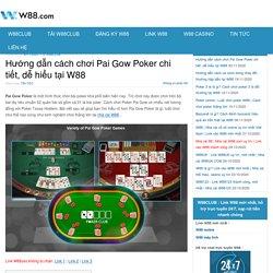 Hướng dẫn cách chơi Pai Gow Poker chi tiết, dễ hiểu tại W88