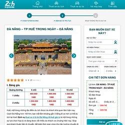 Bảng giá thuê xe ô tô Đà Nẵng đi Huế Giá Rẻ 2020 - Thuê xe du lịch 24h