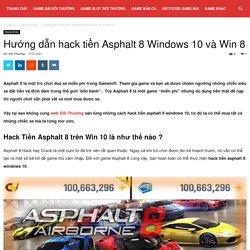 Hướng dẫn hack tiền Asphalt 8 Windows 10 và Win 8