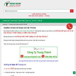 Xưởng In Bao Bì Nhựa Giá Rẻ TPHCM - Công ty Túi Xốp