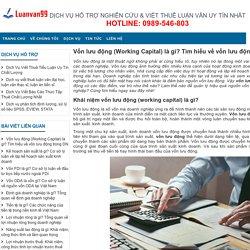 Vốn lưu động (Working Capital) là gì? Tìm hiểu về vốn lưu động