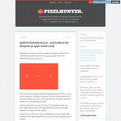 ngActivityIndicator.js - preloaders for Angular.js apps made easy - Pixelhunter - Dmitri Voronianski's blog