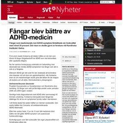 Fångar blev bättre av ADHD-medicin