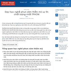 Dạy học nghề phun xăm thẩm mỹ uy tín chất lượng nhất TPHCM - Daythammy.net