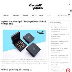 Nghệ thuật chọn quà Tết tặng đối tác: Tinh tế và hiệu quả – Chocolate Graphics