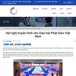 Hội nghị truyền hình cho Giáo hội Phật Giáo Việt Nam