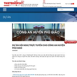 Dự án hội nghị trực tuyến cho CA huyện Phú Giáo – Thietbihop247