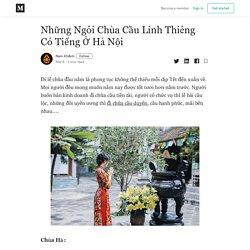 Những Ngôi Chùa Cầu Linh Thiêng Có Tiếng Ở Hà Nội - Nam Khánh - Medium