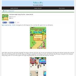 Ngoi Lang Cua Gio, Game NLCG - Tải Game Ngôi Làng của Gió