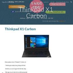 Nguyễn Đắc Dũng - Thinkpad X1 Carbon
