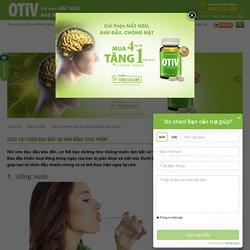 Mẹo nhỏ làm giảm đau đầu bằng thực phẩm tại nhà - OTiV