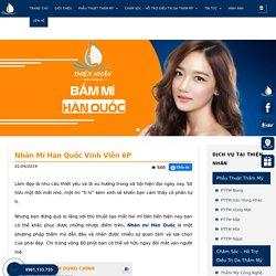 Nhấn Mí Hàn Quốc Vĩnh Viễn 6P tại Đà Nẵng