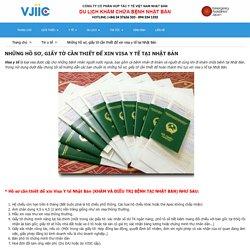 Những hồ sơ, giấy tờ cần thiết để xin visa y tế tại Nhật Bản
