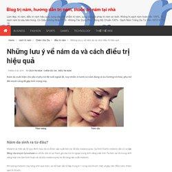 Blog trị nám, hướng dẫn trị nám, thuốc trị nám tại nhà