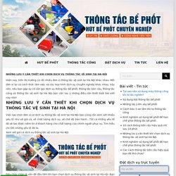 Những lưu ý cần thiết khi chọn dịch vụ thông tắc vệ sinh tại Hà Nội