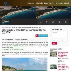 """6 điều nhà đầu tư """"PHẢI BIẾT"""" khi mua Wonder City Vân Phong Bay!"""