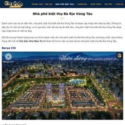 Nhà phố biệt thự Bà Rịa Vũng Tàu - Top #6 dự án【NÊN MUA】#2021