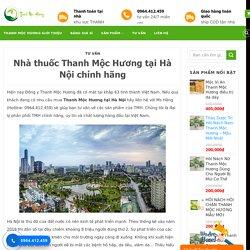 Nhà thuốc Thanh Mộc Hương tại Hà Nội chính hãng