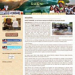 KAPOT NHINORE, le territoire menacé de RAONI et du peuple kayapo