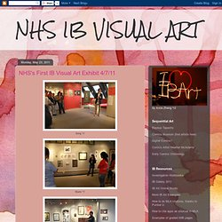 NHS's First IB Visual Art Exhibit 4/7/11
