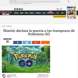 Niantic declara la guerra a los tramposos de Pokémon GO