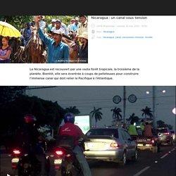 Nicaragua : un canal sous tension