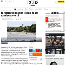 Le Nicaragua lance les travaux de son canal controversé