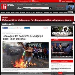Nicaragua: les habitants de Juigalpa disent «non au canal» - Amériques