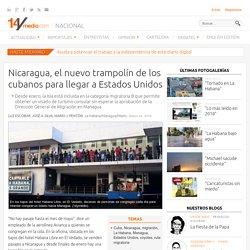 Nicaragua, el nuevo trampolín de los cubanos para llegar a Estados Unidos