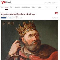 Żony i nałożnice Bolesława Chrobrego