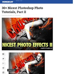 30+ Nicest Photoshop Photo Tutorials, Part II