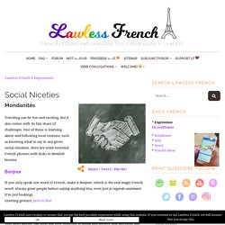 French Social Niceties - Lawless French Expressions - French Etiquette