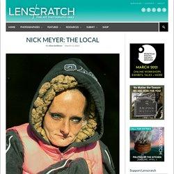 Nick Meyer: The Local - LENSCRATCH