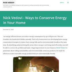 Nick Vedovi - Ways to Conserve Energy in Your Home