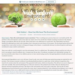 Nick Vedovi – How Can We Save The Environment? – Nick Vedovi
