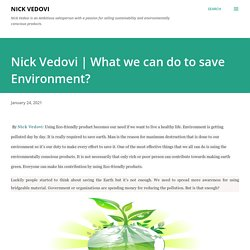 What we can do to save Environment?