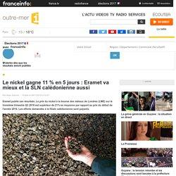 Le nickel gagne 11 % en 5 jours : Eramet va mieux et la SLN calédonienne aussi - outre-mer 1ère