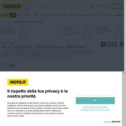 """Nico Cereghini: """"A 180 all'ora per dodici ore"""" - News - Moto.it"""
