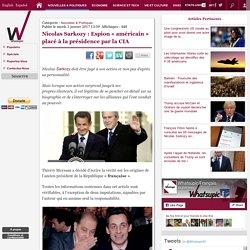 Nicolas Sarkozy : Espion « américain » placé à la présidence par la CIA