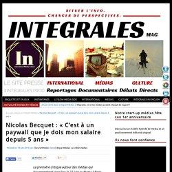 Nicolas Becquet : «C'est à un paywall que je dois mon salaire depuis 5 ans»