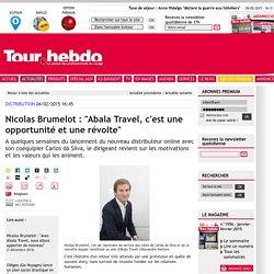 """Nicolas Brumelot : """"Abala Travel, c'est une opportunité et une révolte"""""""