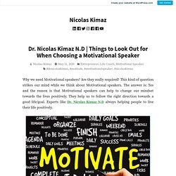 Things to Look Out for When Choosing a Motivational Speaker – Nicolas Kimaz