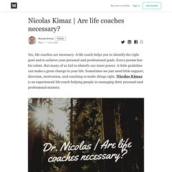 Are life coaches necessary? - Nicolas Kimaz - Medium