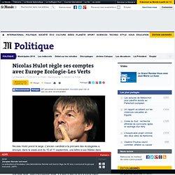 Nicolas Hulot règle ses comptes avec Europe Ecologie-Les Verts